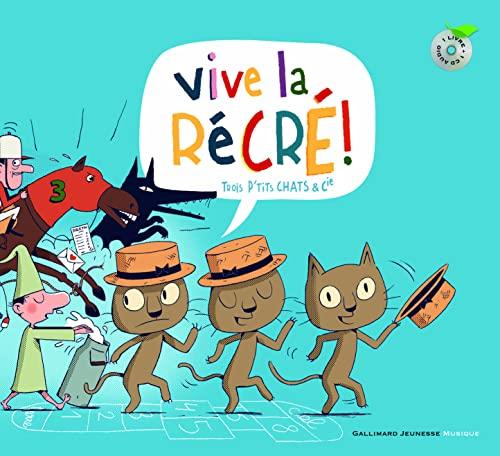 9782070618613: Vive la récré!: Trois p'tits chats et Cie