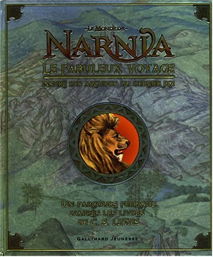 Le Monde de Narnia: Le fabuleux voyage (French Edition) (2070619079) by Pauline Baynes