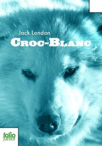 Croc Blanc (Folio Junior) (French Edition) (9782070619535) by Jack London