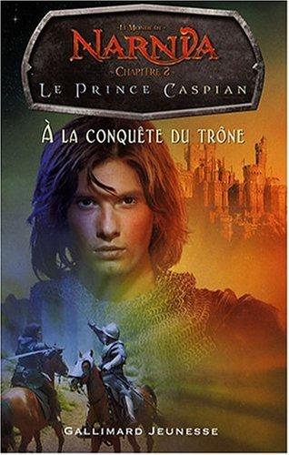 9782070619931: Le Monde de Narnia : Le Prince Caspian : A la conquête du trône