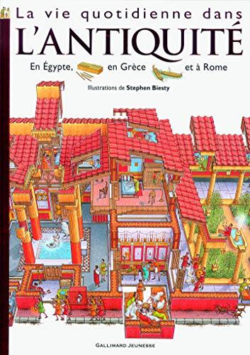 9782070624065: La vie quotidienne dans l'Antiquité: Égypte, Rome, Grèce
