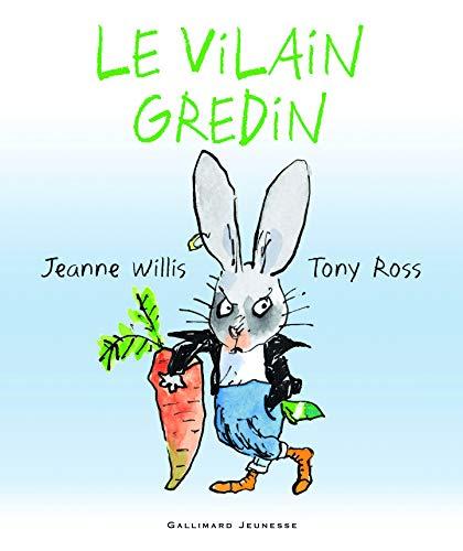 Le vilain gredin (9782070624720) by Jeanne Willis; Tony Ross