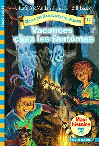 9782070625253: L'école des massacreurs de Dragons, tome 17 : Vacances chez les fantômes