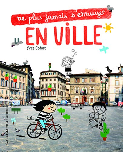 9782070625345: Ne plus jamais s'ennuyer en ville (French Edition)