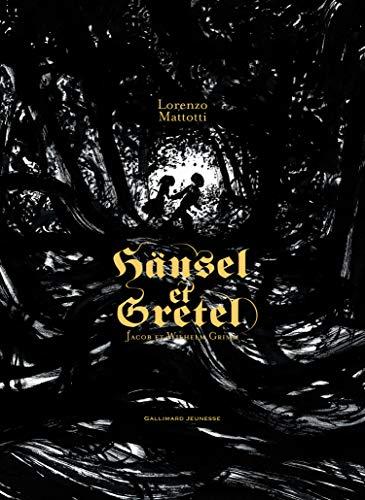 H?nsel et Gretel: Grimm, Jakob et Wilhelm, Mattotti, Lorenzo