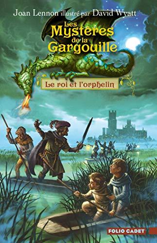 ROI ET L'ORPHELIN (LE) : LES MYSTÈRES DE LA GARGOUILLE: LENNON JOAN