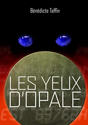 Les yeux d'Opale (French Edition): Bénédicte Taffin