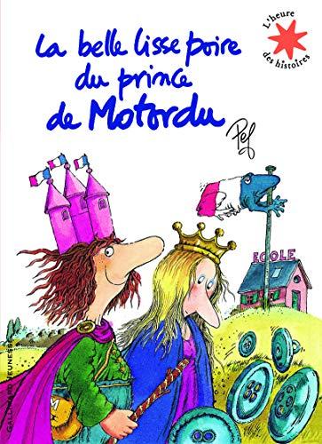 9782070629879: La belle lisse poire du prince du Motordu (French Edition)