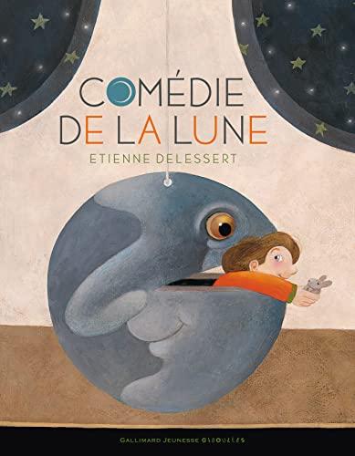 Comédie de la Lune (9782070631735) by Etienne Delessert