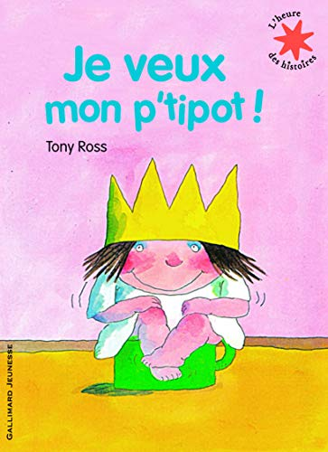 9782070632190: Je Veux Mon P'Tipot! (French Edition)