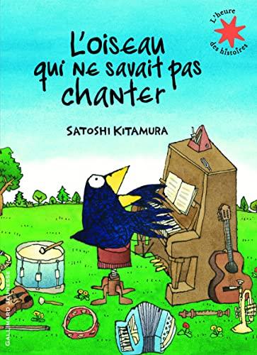 9782070632244: L'oiseau qui ne savait pas chanter - L'heure des histoires - De 3 à 7 ans