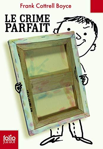 CRIME PARFAIT (LE): COTTRELL BOYCE FRANK