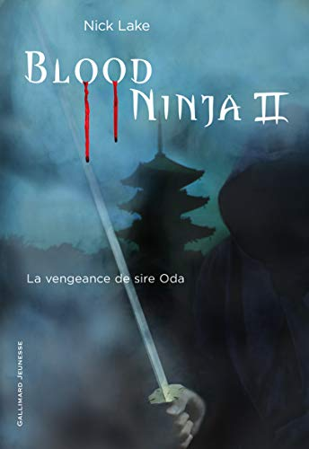 Blood Ninja, Tome 2 (French Edition): Nick Lake