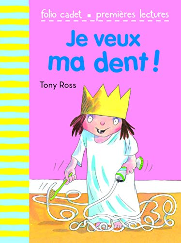 9782070633531: Je Veux MA Dent! (French Edition)