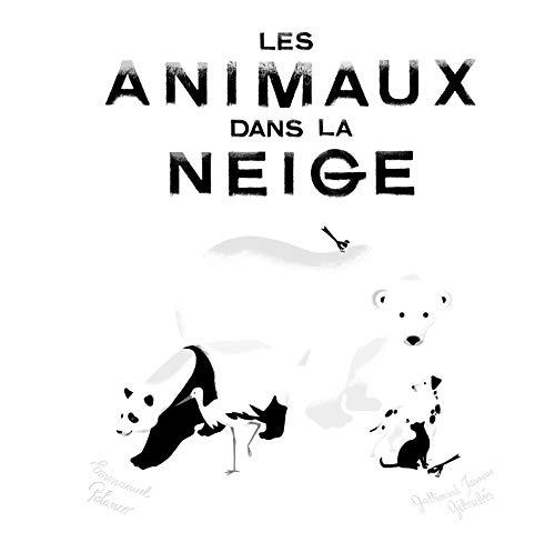 Les animaux dans la neige (French Edition): Emmanuel Polanco