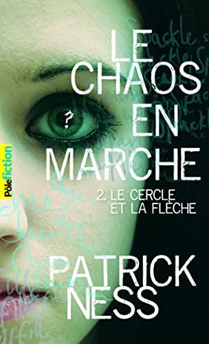 Le Chaos En Marche Vol 2, Le Cercle ET LA Fleche (French Edition): Patrick Ness