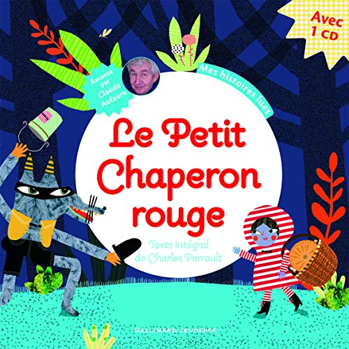 Le Petit Chaperon rouge Perrault,Charles and Placin,Lucile