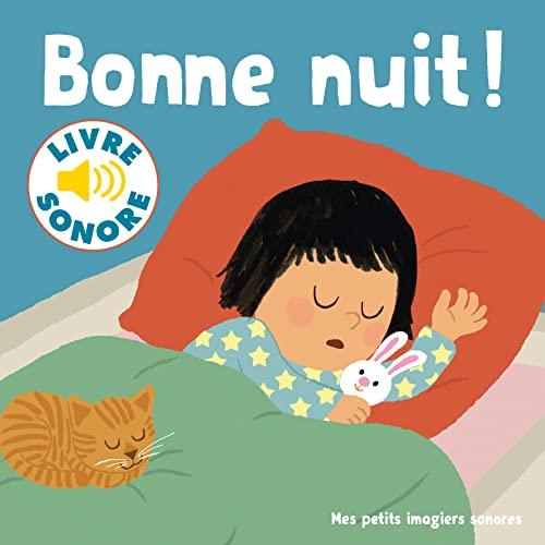 9782070637157: Bonne nuit !: 6 sons à écouter, 6 images à regarder (Mes petits imagiers sonores)