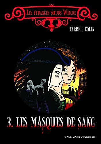 9782070637164: Les étranges soeurs Wilcox, III:Les masques de sang