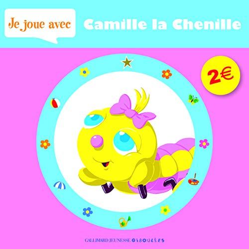 9782070637362: Je joue avec Camille la chenille (French Edition)
