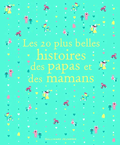 9782070637720: Les 20 plus belles histoires des papas et des mamans (Le Tr�sor de l'Heure des histoires)