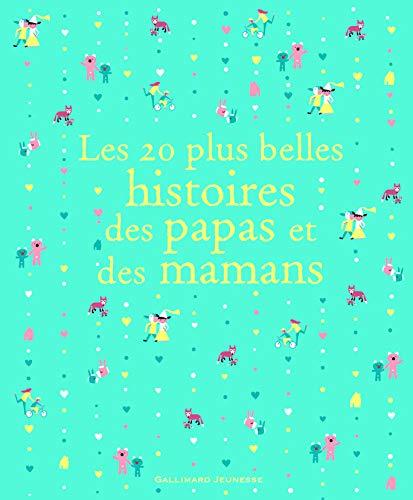 9782070637720: Les 20 plus belles histoires des papas et des mamans