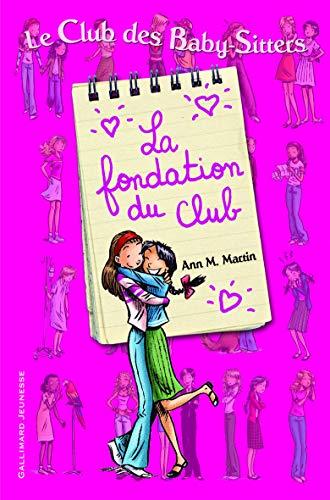 La Fondation Du Club/L'Idee Geniale De Kristy (French Edition) (2070637948) by Martin, Ann M