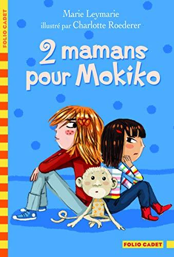 9782070637959: 2 mamans pour Mokiko