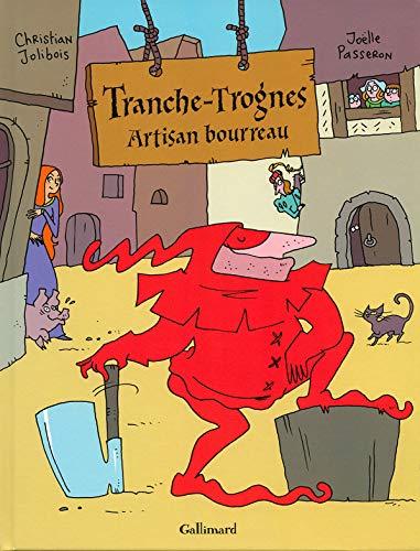 9782070638116: Tranche-Trognes, artisan bourreau