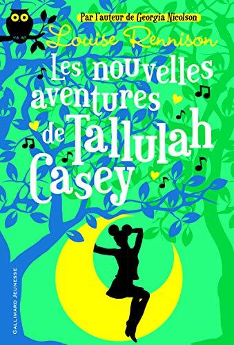 Les Nouvelles Aventures De Tallulah Casey: Louise Rennison