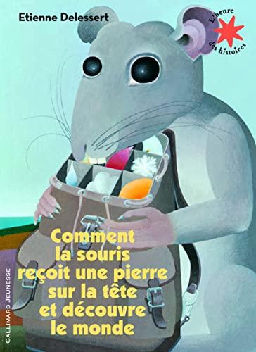 9782070640577: Comment la souris reçoit une pierre sur la tête et découvre le monde