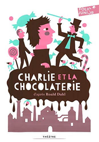 9782070640638: Charlie et la chocolaterie (Folio Junior Théâtre)