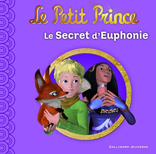 PETIT PRINCE (LE) T.03 : LE SECRET D'EUPHONIE: QUENOT KATHERINE
