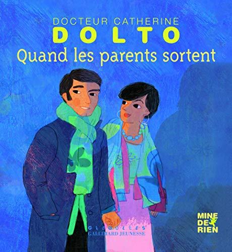 9782070641703: Quand les parents sortent - Docteur Catherine Dolto - de 2 à 7 ans