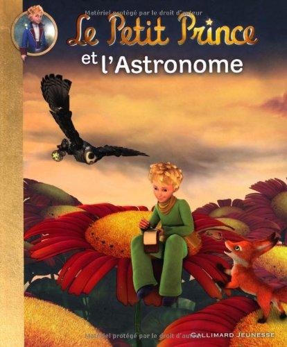 9782070642724: Le Petit Prince et l'Astronome