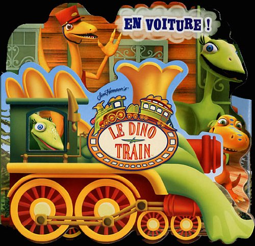 EN VOITURE ! (HORS SERIE DINO TRAIN) (9782070642984) by COLLECTIFS JEUNESSE