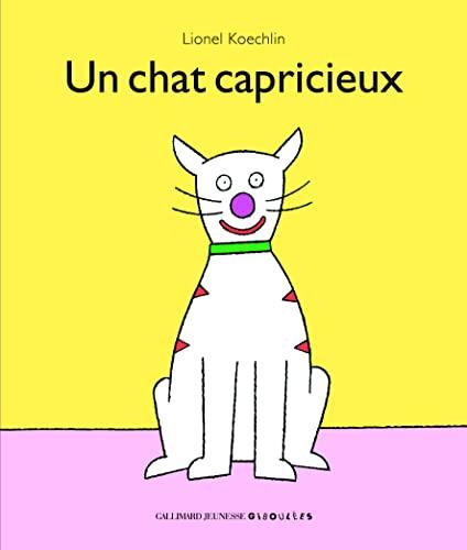 9782070643172: Un chat capricieux