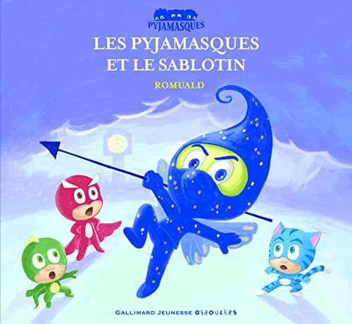 9782070643905: Les Pyjamasques et le Sablotin (Les Pyjamasques - Giboulées) (French Edition)