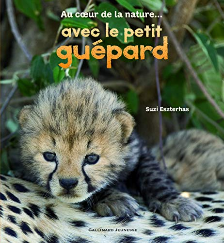 9782070644100: Au coeur de la nature... avec le petit guépard