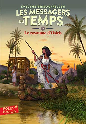 9782070644377: Les Messagers du temps - X : Le royaume d'Osiris - Folio Junior - A partir de 10 ans