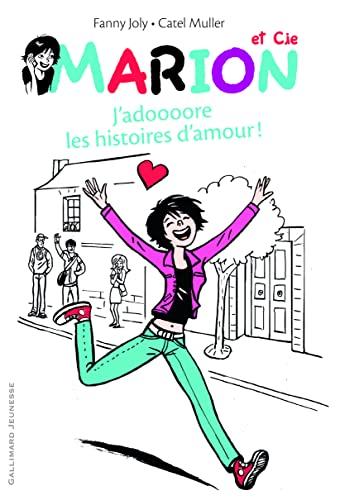 Marion et Cie (Tome 1-J'adoooore les histoires d'amour !): Fanny Joly