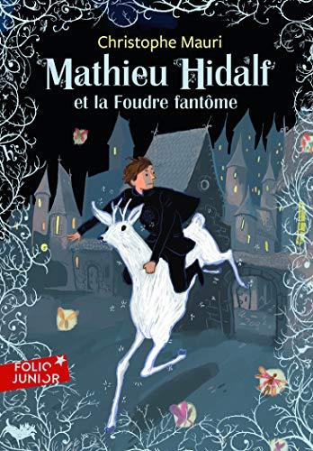 9782070644469: Mathieu Hidalf Et La Foudre Fantome (French Edition)