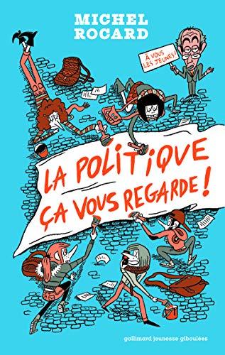 9782070645442: LA POLITIQUE CA VOUS REGARDE - A partir de 13 ans
