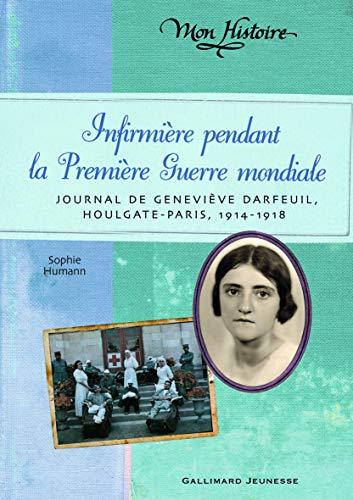 Infirmière pendant la Première Guerre mondiale: Journal: Sophie Humann