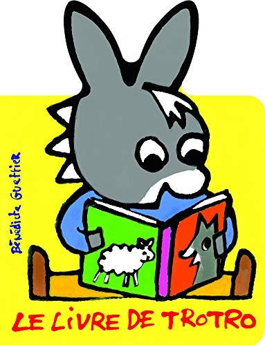 9782070646005: Le livre de Trotro - De 1 à 3 ans