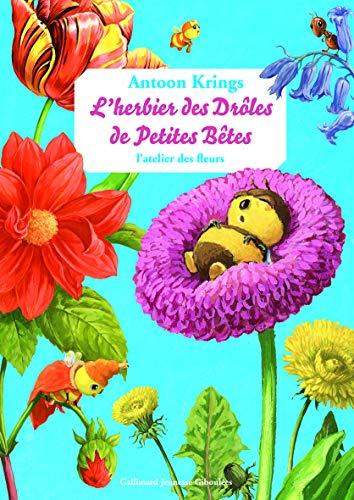 9782070646029: L'herbier des Drôles de Petites Bêtes: L'atelier des fleurs