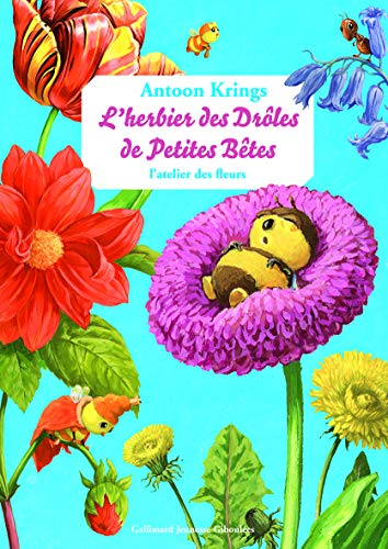L'herbier des Drôles de Petites Bêtes: L'atelier des fleurs: ...