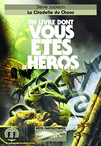 Défis fantastiques, 2: La Citadelle du Chaos (LIVRE HEROS 4) (French Edition) (9782070647415) by Jackson, Steve