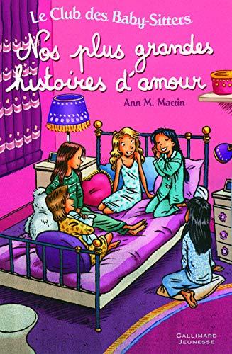 CLUB DES BABY-SITTERS (LE) T.13 : NOS PLUS GRANDES HISTOIRES D'AMOUR: MARTIN ANN M.