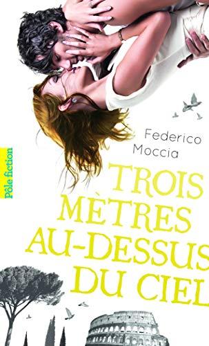 Trois Metres Au-Dessus Du Ciel (French Edition): Federico Moccia